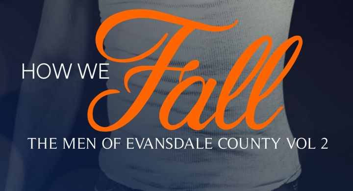 How We Fall: Book 2 in The Men of Evansdale County